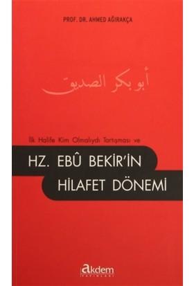 İlk Halife Kim Olmalıydı Tartışması ve Hz. Ebu Bekir'in Hilafet Dönemi