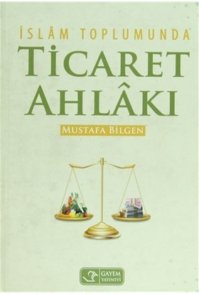 İslam Toplumunda Ticaret Ahlakı