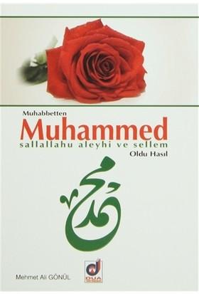 Muhabbetten Muhammed (s.a.v) Oldu Hasıl
