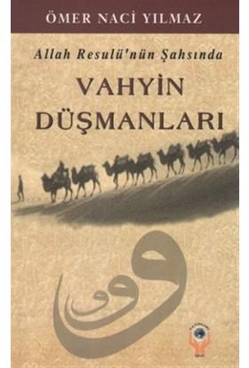 Allah Resulü'nün Şahsında Vahyin Düşmanları