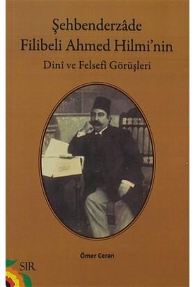 Şehbenderzade Filibeli Ahmed Hilmi'nin Dini ve Felsefi Görüşleri