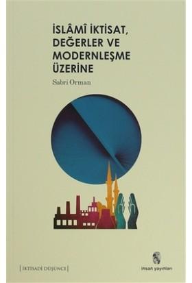 İslami İktisat, Değerler ve Modernleşme Üzerine