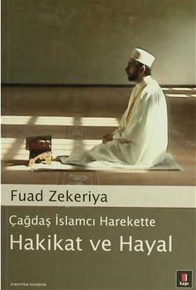 Çağdaş İslamcı Harekette Hakikat ve Hayal