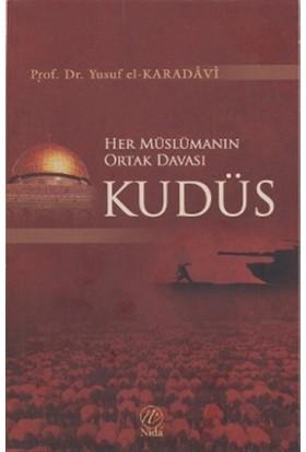 Her Müslümanın Ortak Davası Kudüs - Yusuf Karadavi