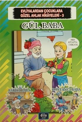 Evliyalardan Çocuklara Güzel Ahlak Hikayeleri 3 : Gül Baba