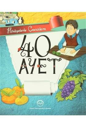 Hikayelerle Çocuklara 40 Ayet - Selcen Yüksel Arvas