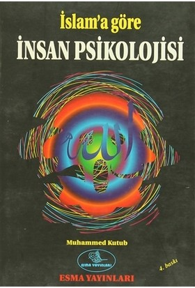 İslam'a Göre İnsan Psikolojisi