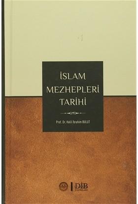 İslam Mezhepleri Tarihi - Halil İbrahim Bulut