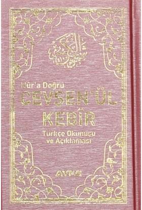 Nur'a Doğru Cevşen'ül Kebir Türkçe Okunuşu ve Açıklaması (Ayfa037)