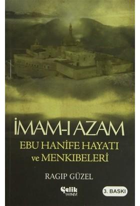 İmam-ı Azam Ebu Hanife Hayatı ve Menkıbeleri - Ragıp Güzel