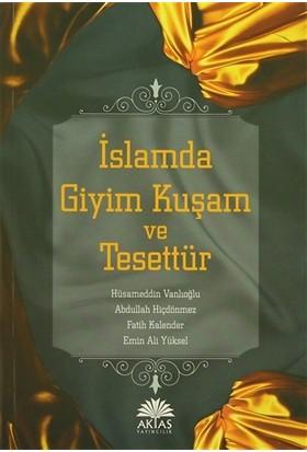 İslamda Giyim Kuşam Ve Tesettür - Abdullah Hiçdönmez