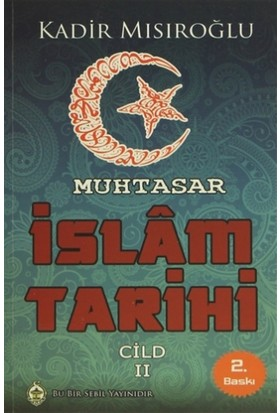Muhtasar İslam Tarihi - Cild: 2