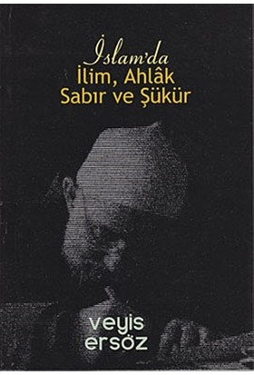 İslam'da İlim, Ahlak, Sabır ve Şükür