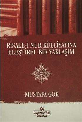 Risale-i Nur Külliyatına Eleştirel Bir Yaklaşım - Mustafa Gök