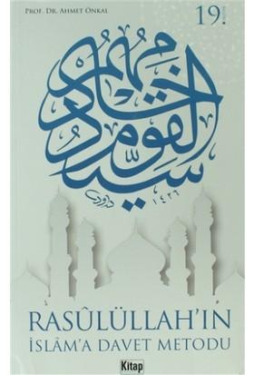 Rasulüllah'ın İslam'a Davet Metodu - Ahmet Önkal