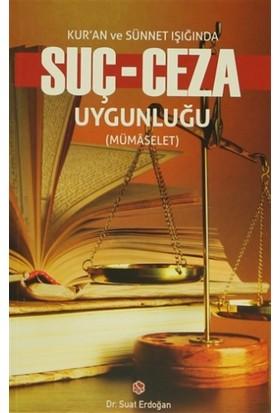 Kur'an ve Sünnet Işığında Suç - Ceza Uygunluğu