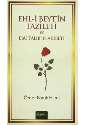 Ehl-i Beyt'in Fazileti ve Ebu Talib'in Akibeti