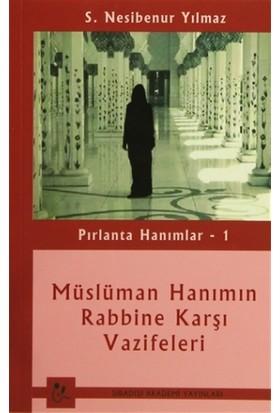 Pırlanta Hanımlar 1: Müslüman Hanımın Rabbine Karşı Vazifeleri
