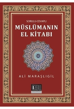 Sorulu-Cevaplı Müslümanın El Kitabı