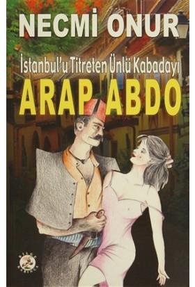 İstanbul'u Titreten Ünlü Kabadayı Arap Abdo