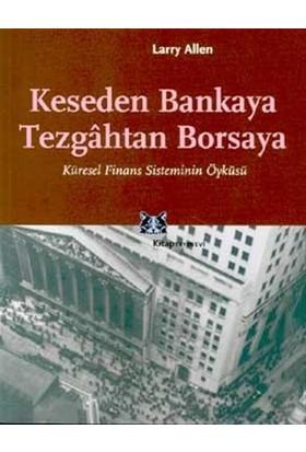 Keseden Bankaya Tezgahtan Borsaya Küresel Finans Sisteminin Öyküsü