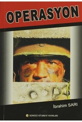 Operasyon - İbrahim Sarı