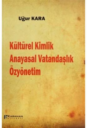Kültürel Kimlik / Anayasal Vatandaşlık / Özyönetim
