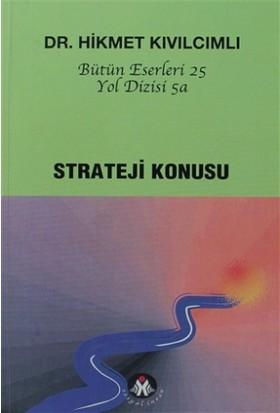 Strateji Konusu - Yol Dizisi 5a