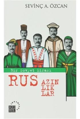 Bir Sovyet Mirası Rus Azınlıklar - Sevinç Alkan Özcan