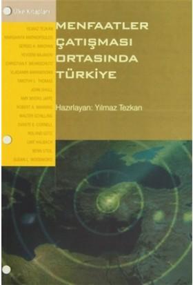 Menfaatler Çatışması Ortasında Türkiye