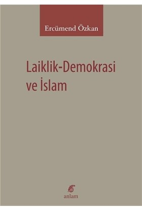 Laiklik-Demokrasi ve İslam