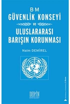 BM Güvenlik Konseyi ve Uluslararası Barışın Korunması