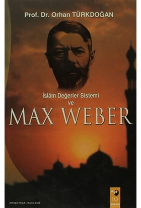 İslam Değerler Sistemi Ve Max Weber