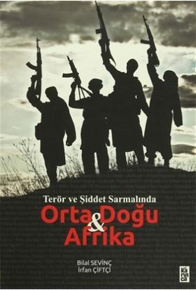 Terör ve Şiddet Sarmalında Orta Doğu ve Afrika