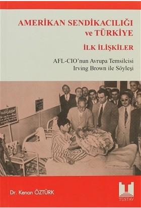 Amerikan Sendikacılığı ve Türkiye İlk İlişkiler