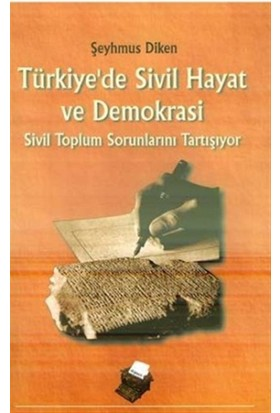 Türkiye'de Sivil Hayat ve Demokrasi Sivil Toplum Sorunlarını Tartışıyor