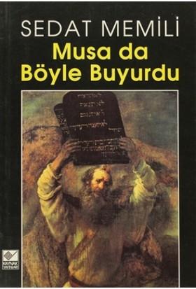 Musa da Böyle Buyurdu