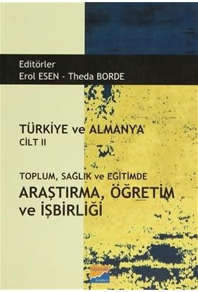 Türkiye ve Almanya Cilt: 2 Toplum Sağlık ve Eğitimde Araştırma Öğretim ve İşbirliği