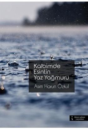 Kalbimde Esintin Yaz Yağmuru