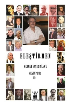 Eleştirmen : Mehmet Yaşar Bilen'e Mektuplar - 1