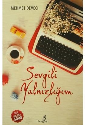 Sevgili Yalnızlığım - Mehmet Deveci