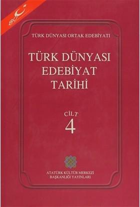 Türk Dünyası Edebiyat Tarihi Cilt: 4