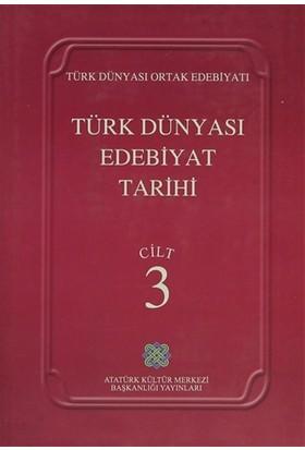 Türk Dünyası Edebiyat Tarihi Cilt: 3