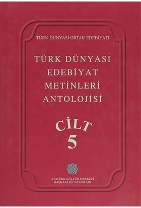 Türk Dünyası Edebiyat Metinleri Antolojisi Cilt: 5