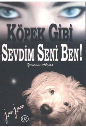 Köpek Gibi Sevdim Seni Ben - Yasemin Akçora