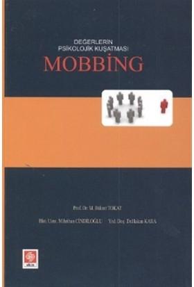 Değerlerin Psikolojik Kuşatması Mobbing