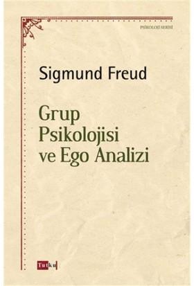 Grup Psikolojisi ve Ego Analizi - Sigmund Freud