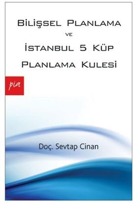 Bilişsel Planlama ve İstanbul 5 Küp Planlama Kulesi