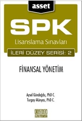SPK Lisanslama Sınavları İleri Düzey Serisi: 2 Finansal Yönetim