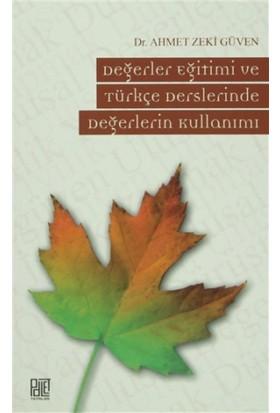 Değerler Eğitimi ve Türkçe Derslerinde Değerlerin Kullanımı - Ahmet Zeki Güven